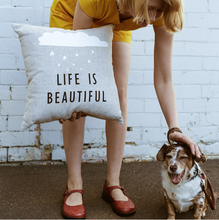 Load image into Gallery viewer, LIFE IS BEAUTIFUL CUSHION