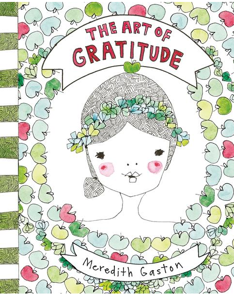 The Art of Gratitude by Meredith Gaston