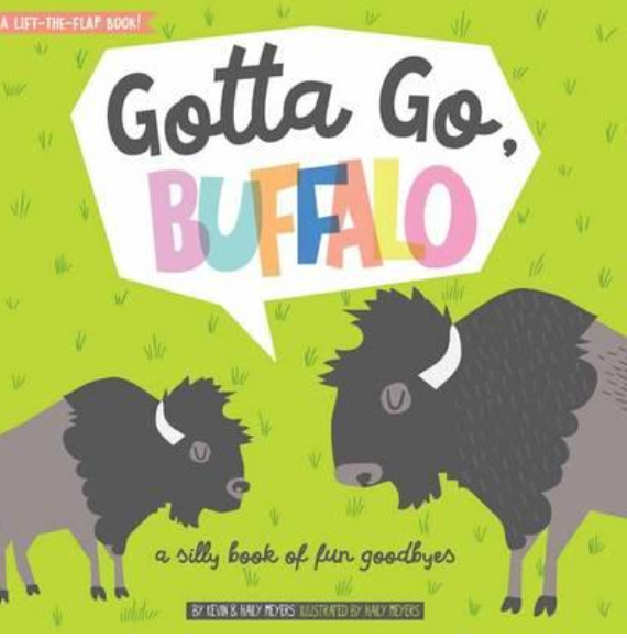 Gotta Go, Buffalo! A Silly Book of Fun Goodbyes Hard Cover Book