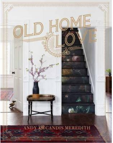 Old Home Love Hard Cover Book By: Andy And Candis Meredith