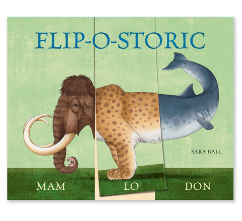 Flip-o-storic Children's Flip Book  Sara Ball