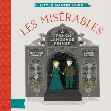Little Master Hugo: Les Miserables : A Babylit French Primer