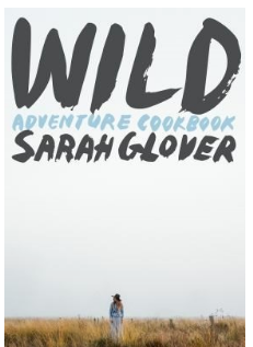 Wild Adventure Cookbook | Sara Glover