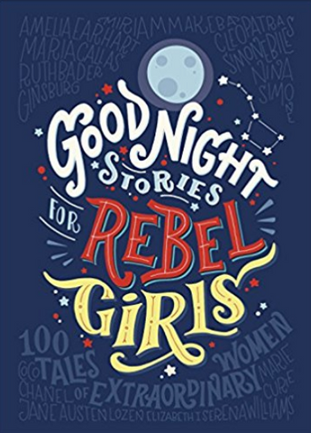 Good Night Stories for Rebel Girls Hardcover Book- By Elena Favilli and Francesca Cavallo
