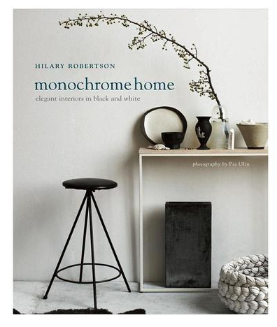 monochrome home- hard cover book by: hilary robertson