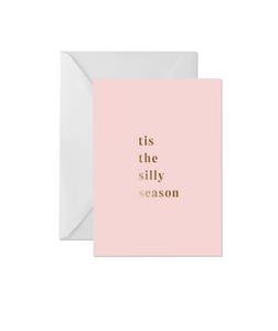OH EM GEE PAPER: TIS THE SILLY SEASON GREETING CARD