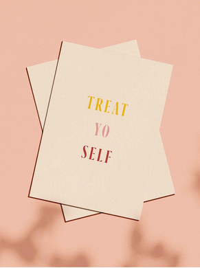 OH EM GEE PAPER: TREAT YO SELF GREETING CARD