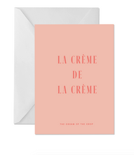 Load image into Gallery viewer, OH EM GEE PAPER: LA CREME DE LA CREME GREETING CARD