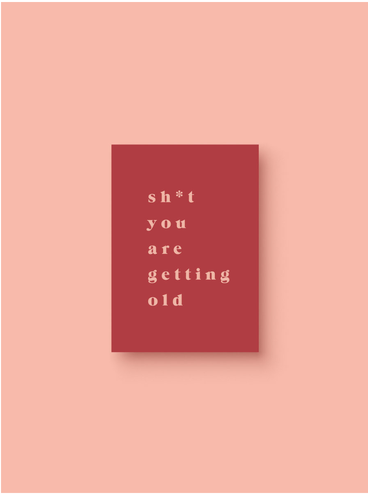OH EM GEE PAPER: Sh*t you're getting old card