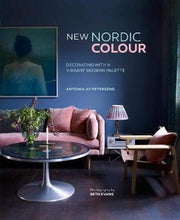 Load image into Gallery viewer, New Nordic Colour Decorating With a Vibrant Modern Palette By: Antonia af PETERSENS