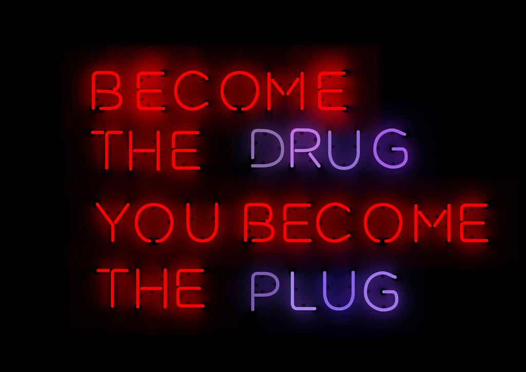 Become The Drug You Become The Drug