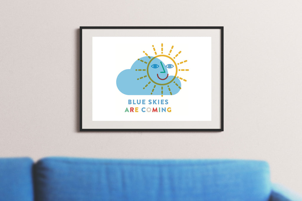 Blue Skies Are Coming A4 Print