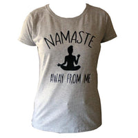 Namaste Away Grey Ladies T-Shirt