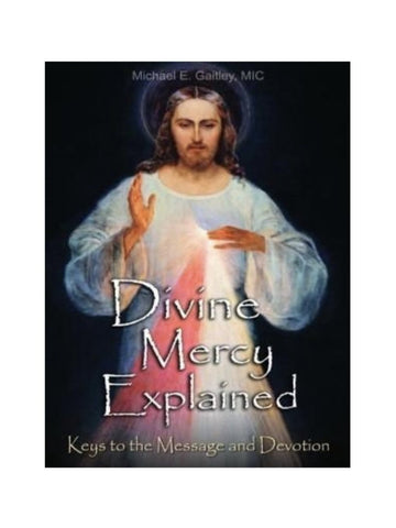 Divine Mercy Explained Keys To The Message
