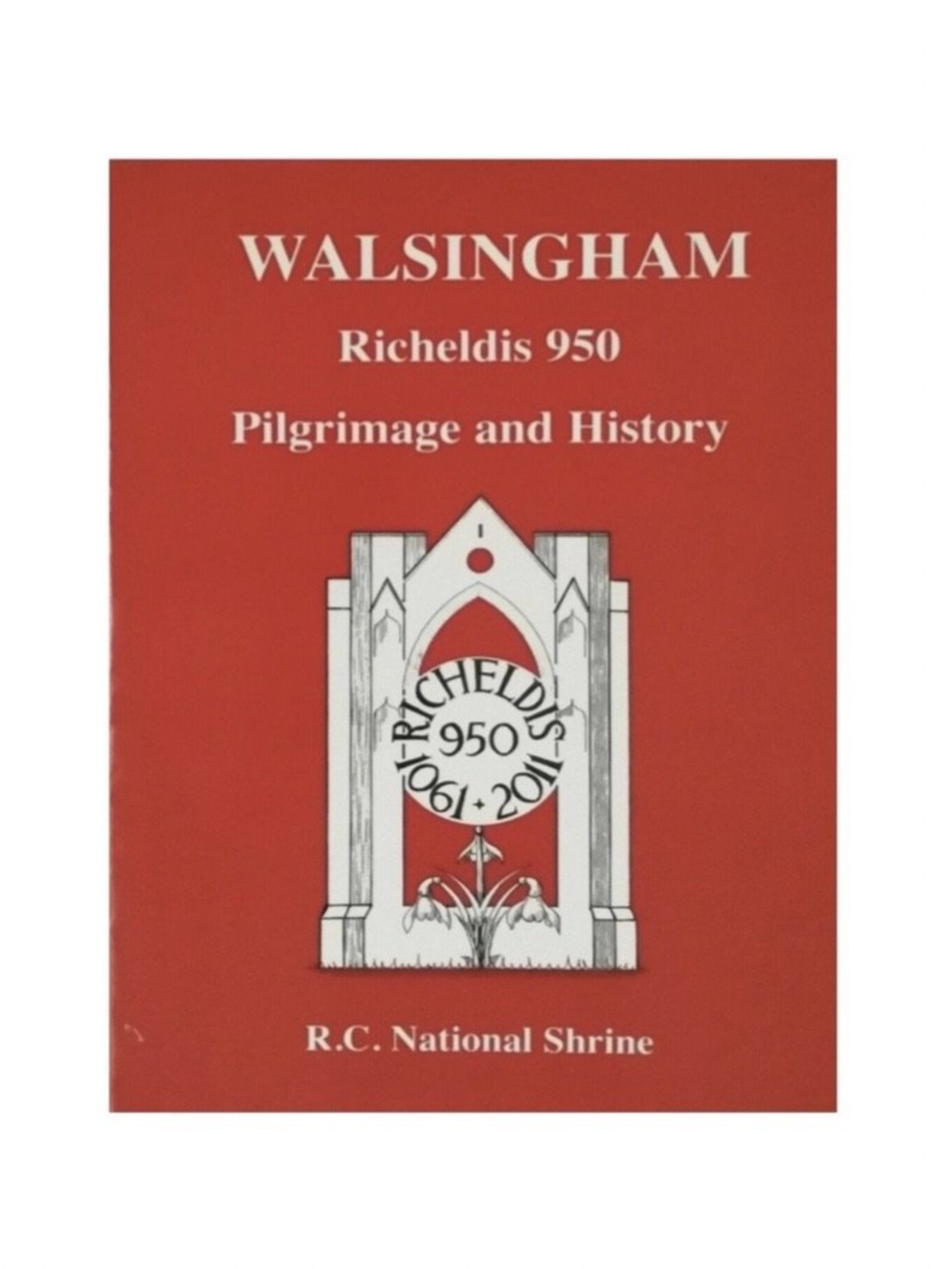 Walsingham: Richeldis 950 Pilgrimage and History