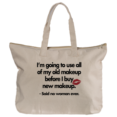 Makeup Artist Tote Bag - I'm going to us all my old makeup, before i buy new makeup said no woman ever! - Glamorous Chicks Cosmetics