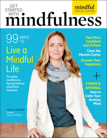 Vol. 2: Get Started With Mindfulness – 99 Ways to Live a Mindful Life