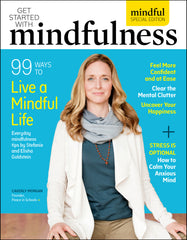 Vol 2: Get Started With Mindfulness – 99 Ways to Live a Mindful Life