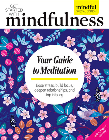 Mindful Special Edition Vol 1: Your Guide to Meditation