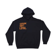 Everyone ISN'T Loyal Sweatshirt - Black/Orange