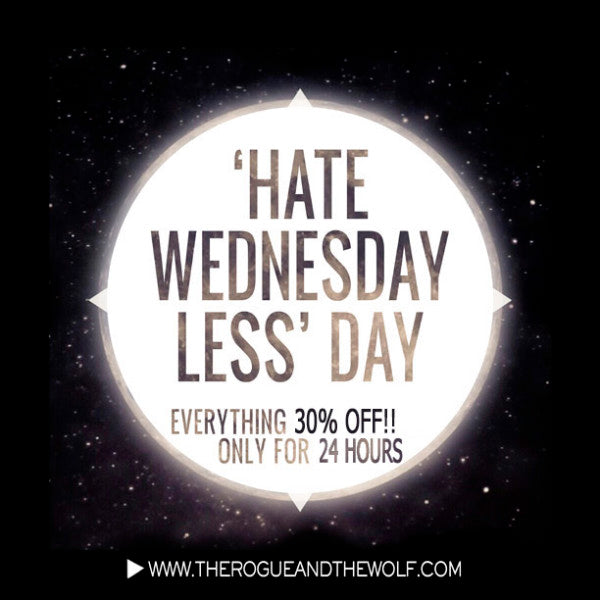 Hate Wednesday Less day