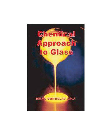 """Chemical Approach to Glass"" by Miloš Bohuslav Volf"