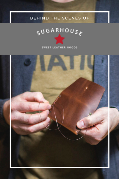 Behind The Scenes of Sugarhouse Leather Goods