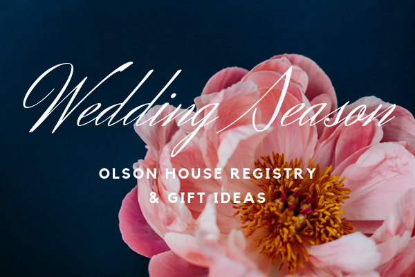 Olson House Wedding Season Gift Registry and Gift Ideas