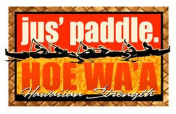 Jus' Paddle Hoe Waʻa Decal