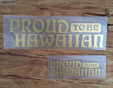 gold proud to be hawaiian decal