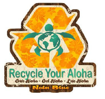 recycle your aloha. give aloha. get aloha. live aloha
