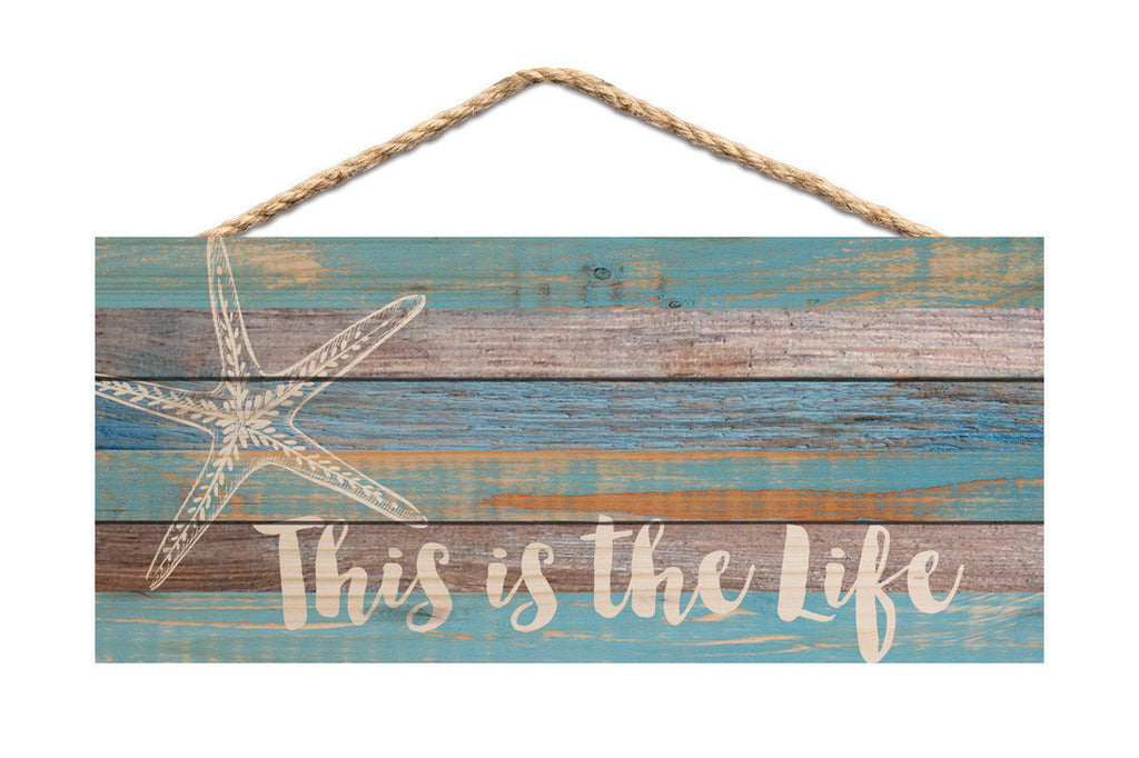 This Is The Life Rope Sign