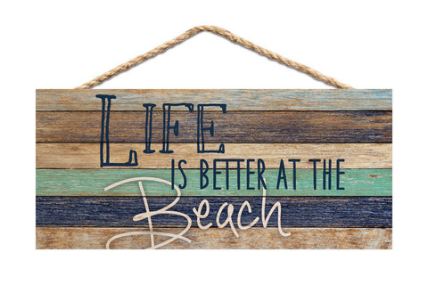 Better at the Beach Rope Sign
