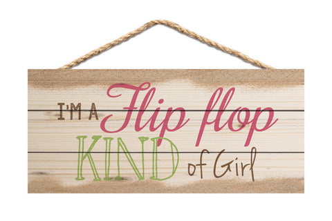 Flip Flop Kind of Girl Rope Sign