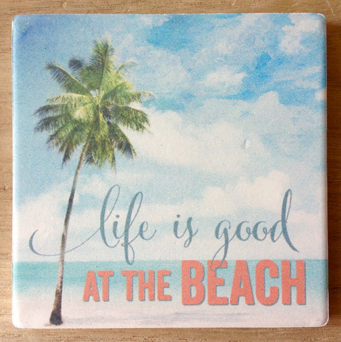 Life is Good Beach Coaster