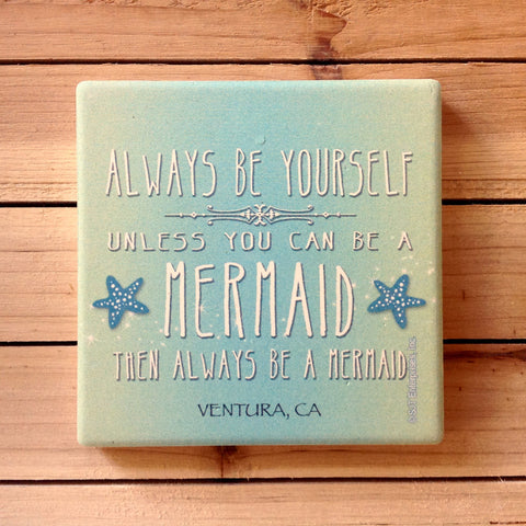 Always Be Yourself Mermaid Coaster
