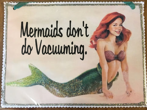 No Vacuuming Mermaid Sparkle Sign