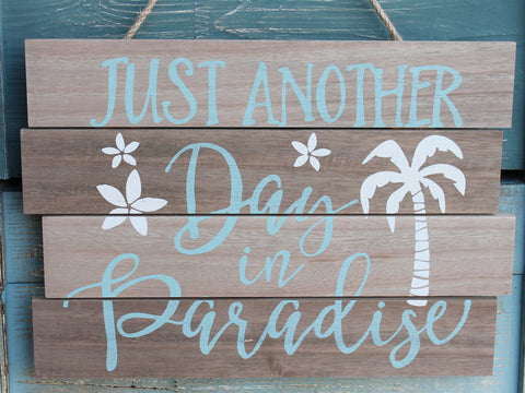 Day in Paradise Wood Sign