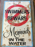Beware Mermaid Sign
