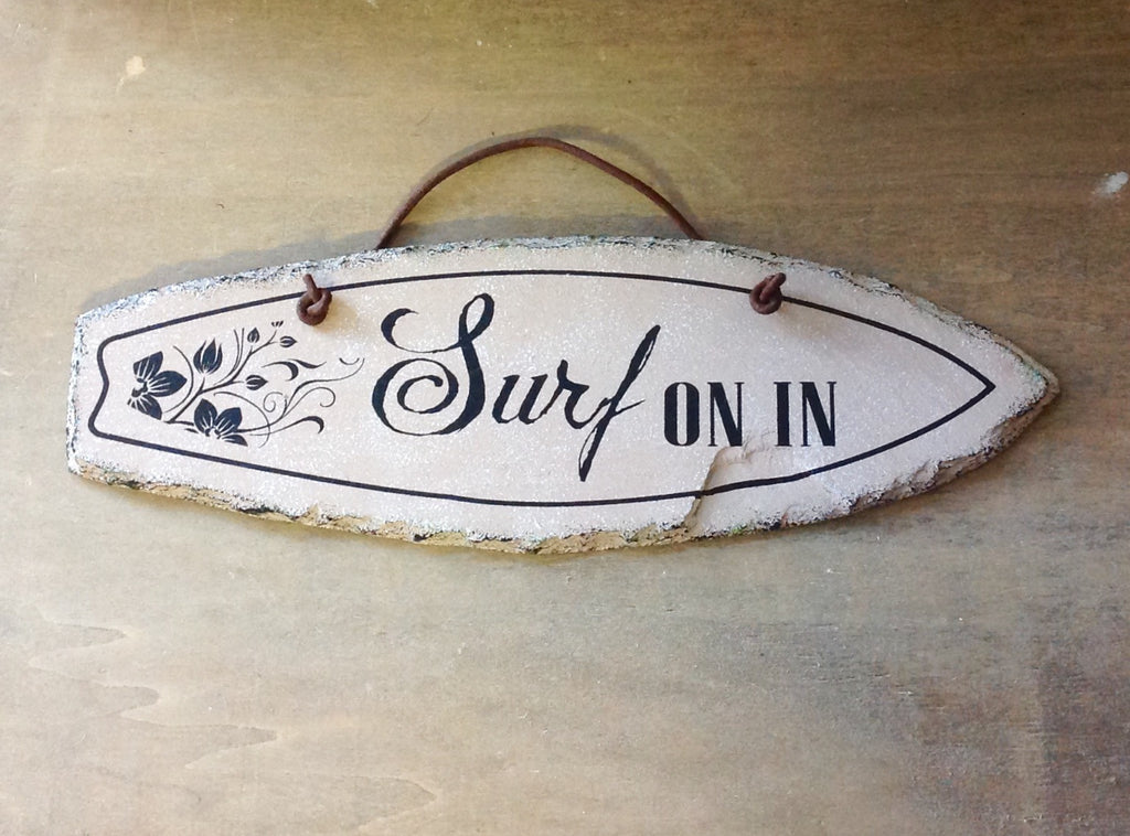 Surf On In Slate Sign