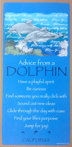 California Advice From a Dolphin Sign
