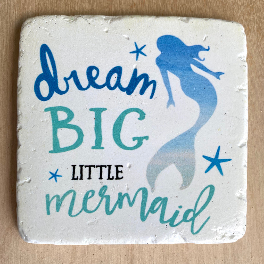 Dream Big Mermaid Coaster
