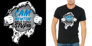 Cam Newton Makes People Stupid Shirt