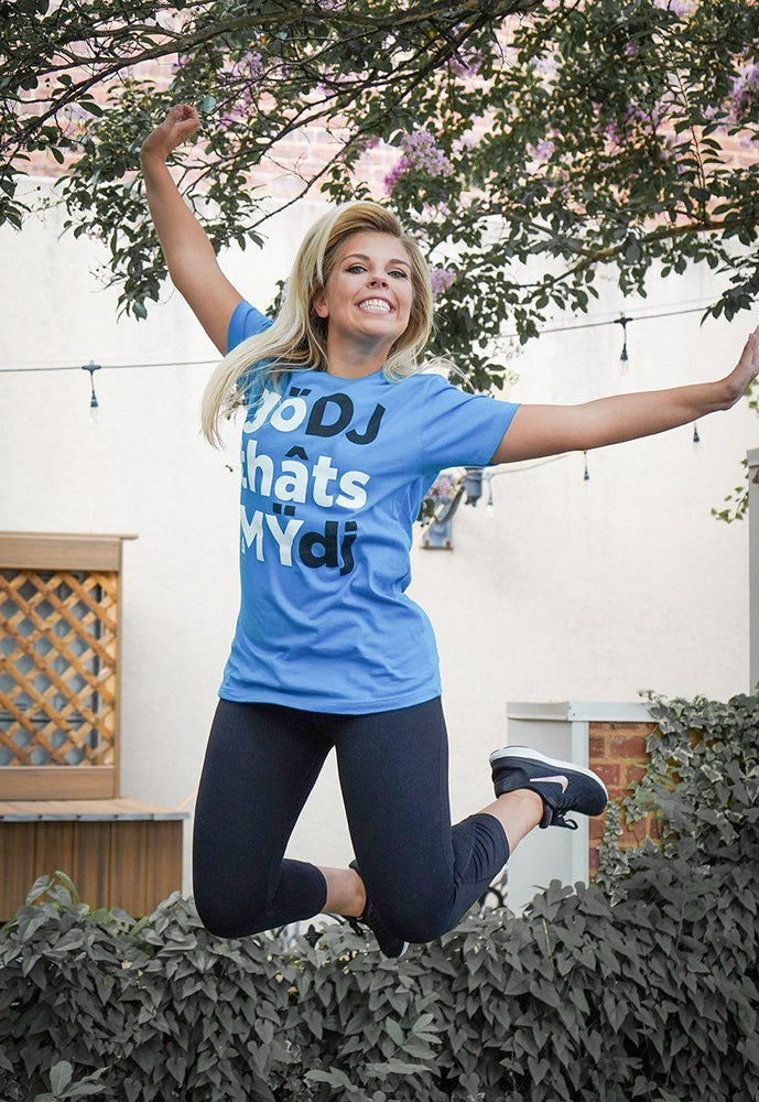 Go DJ That's My DJ Shirt