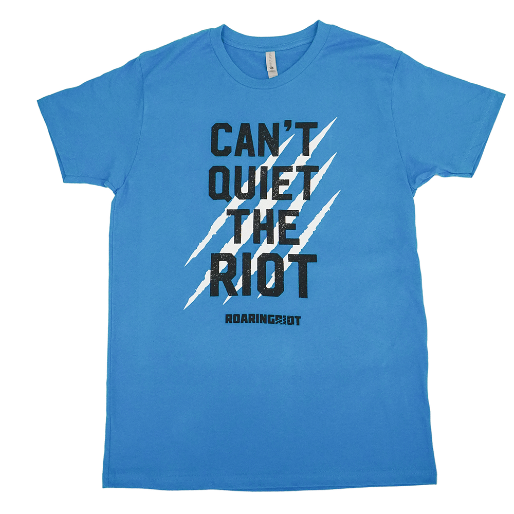 Can't Quiet The Riot Shirt - Two Colors!