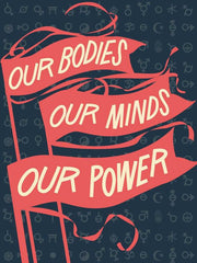 Our Bodies Our Minds Our Power