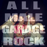 ALL MALE GARAGE ROCK