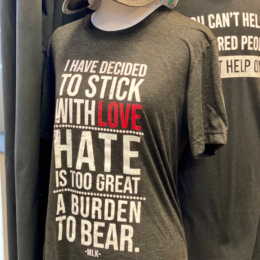 Stick With Love MLK T-shirt