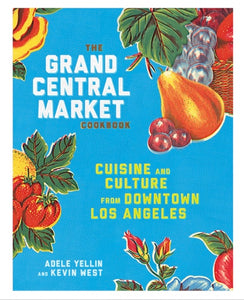 """The Grand Central Market Cookbook"""
