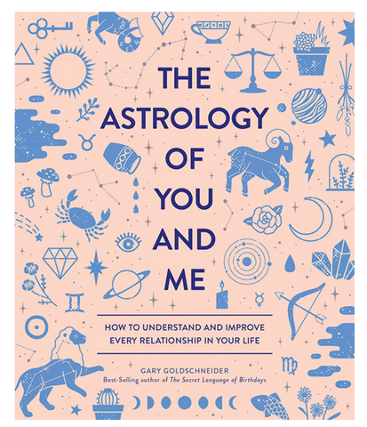 """The Astrology of You and Me"" by Gary Goldschneider"